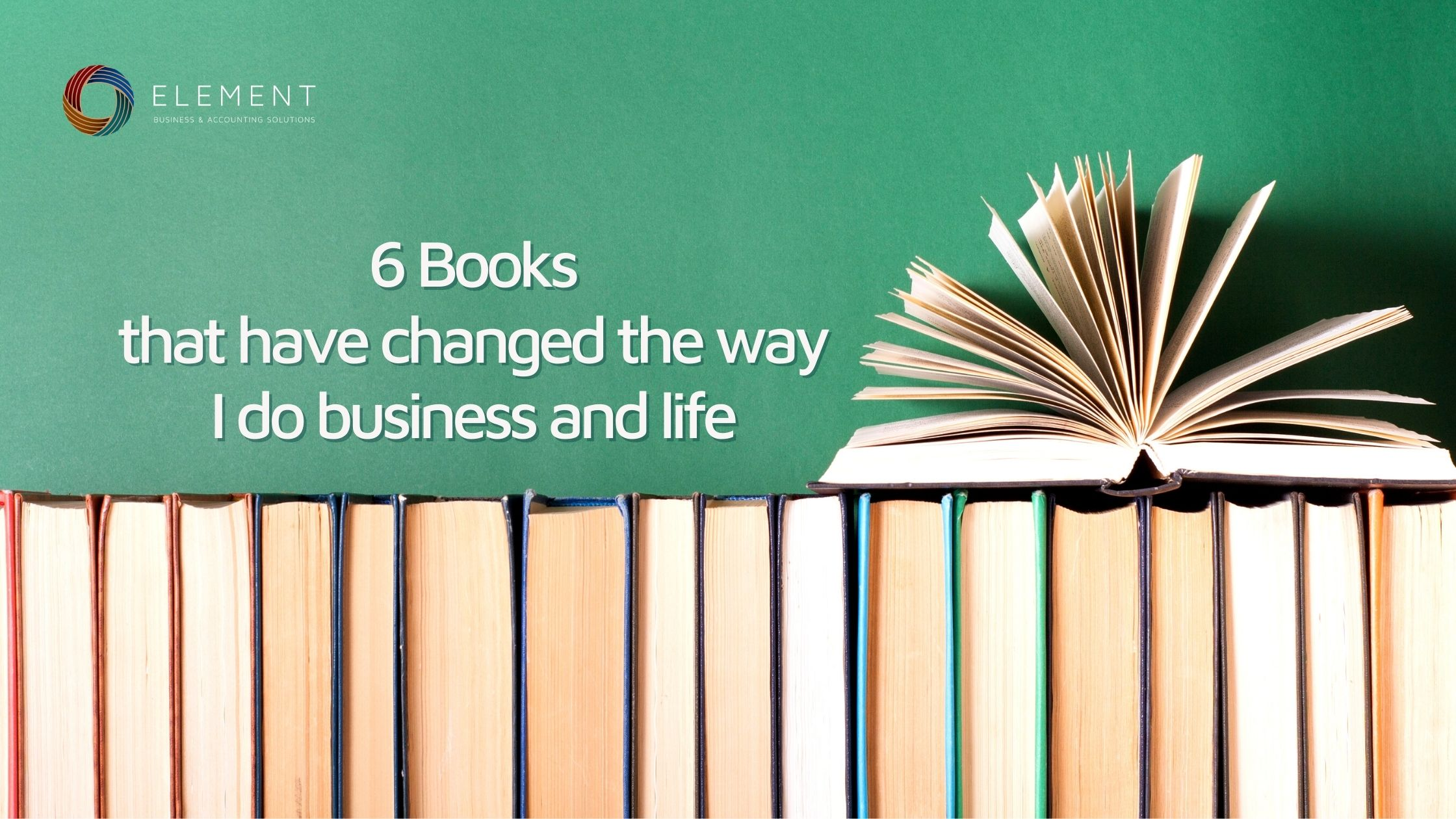 6 books that have changed the way I do business and life